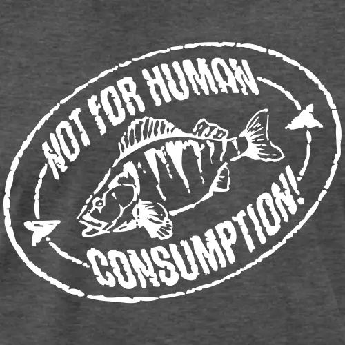 Barsch Angler T-Shirt «Not for human consumption!»