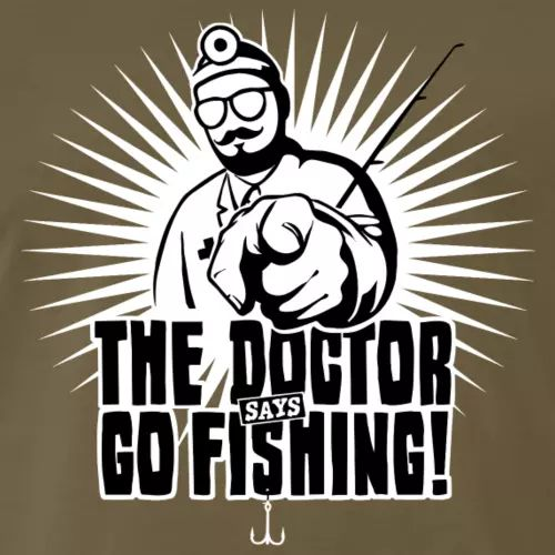 Angler T-Shirt «The Doctor says Go Fishing»
